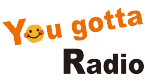 You gotta Radio
